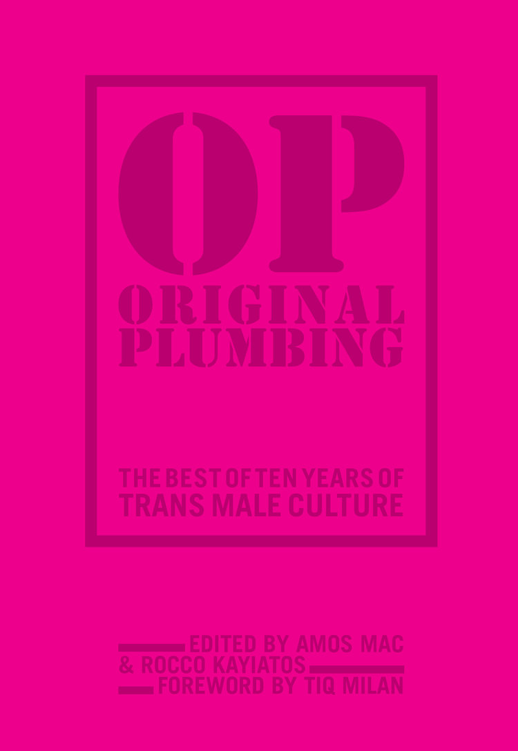 Original Plumbing: The Best of Ten Years of Trans Male Culture