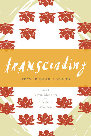 Transcending: Trans Buddhist Voices