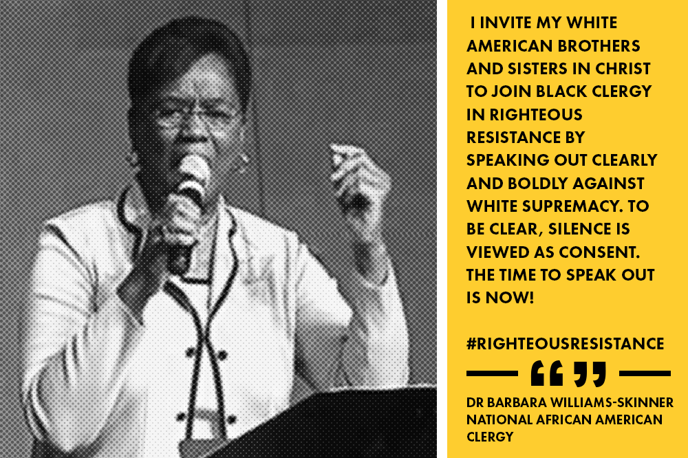 """I join African Americans clergy, and Americans of every background, in condemning domestic terrorists represented by KKK and Alt Right White Supremacists, a.k.a. #UniteTheRight, seeking to perpetuate hate and bigotry in Charlottesville and other American cities. I invite my White American brothers and sisters in Christ to join Black clergy in righteous resistance by speaking out clearly and boldly against white supremacy. To be clear, silence is viewed as consent. The time to speak out is now!"" - Dr. Barbara Williams-Skinner, National African American Clergy"