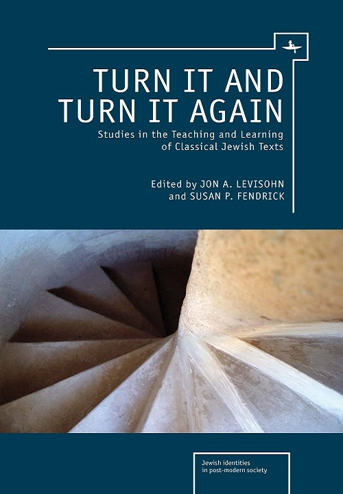 Turn It and Turn It Again: Studies in the Teaching and Learning of Classical Jewish Texts   Edited by  Jon A. Levisohn & Susan P. Fendrick   Read on JSTOR  |  Purchase book
