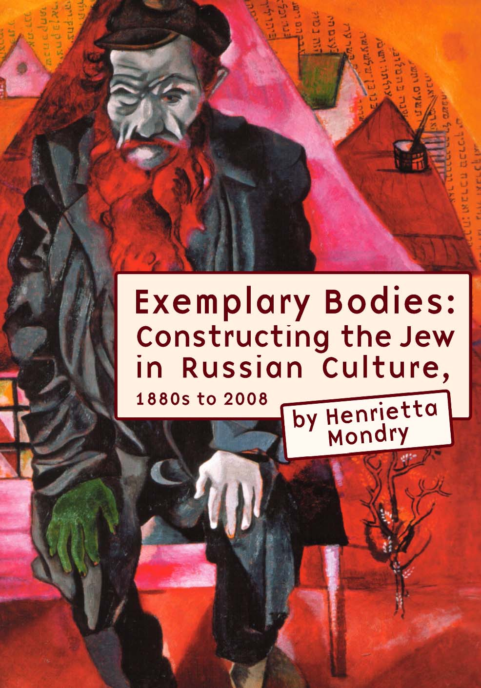Exemplary Bodies: Constructing the Jew in Russian Culture, 1880s to 2008  Henrietta Mondry   Read on JSTOR  |  Purchase book