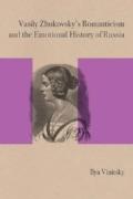 Vinitsky, Ilya. Vasily Zhukovsky's  Romanticism and the Emotional History of Russia.  Northwestern University Press, 2015.