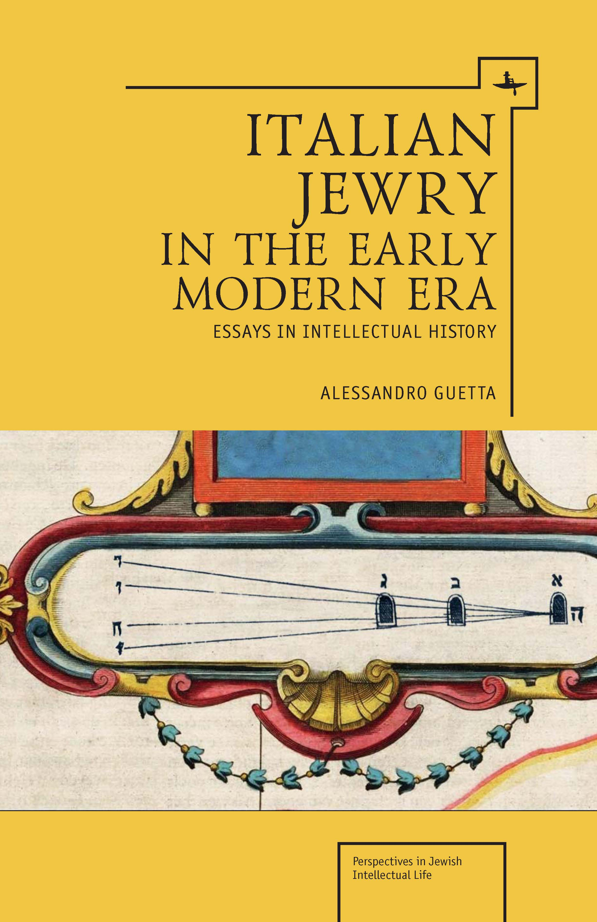 Italian Jewry in the Early Modern Era: Essays in Intellectual History  Alessandro Guetta   Read on JSTOR  |  Purchase book