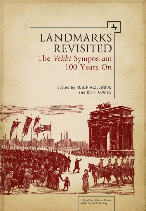 Landmarks Revisited: The  Vekhi  Symposium 100 Years On   Edited by  Robin Aizlewood & Ruth Coates   Read on JSTOR  |  Purchase book