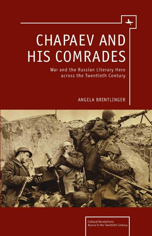 Chapaev and his Comrades: War and the Russian Literary Hero Across the Twentieth Century  Angela Brintlinger   Read on JSTOR  |  Purchase book