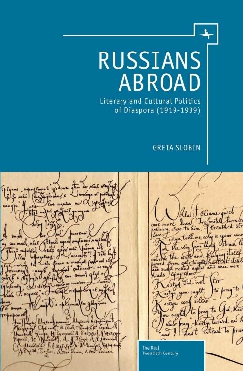 Russians Abroad: Literary and Cultural Politics of Diaspora (1919–1939)  Greta Slobin  Edited by  Katerina Clark, Nancy Condee, Dan Slobin, & Mark Slobin   Read on JSTOR  |  Purchase book