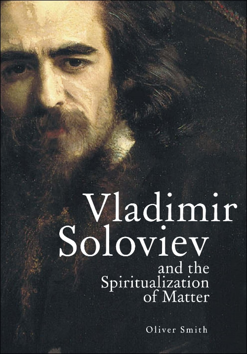 Vladimir Soloviev and the Spiritualization of Matter  Oliver Smith   Read on JSTOR  |  Purchase book