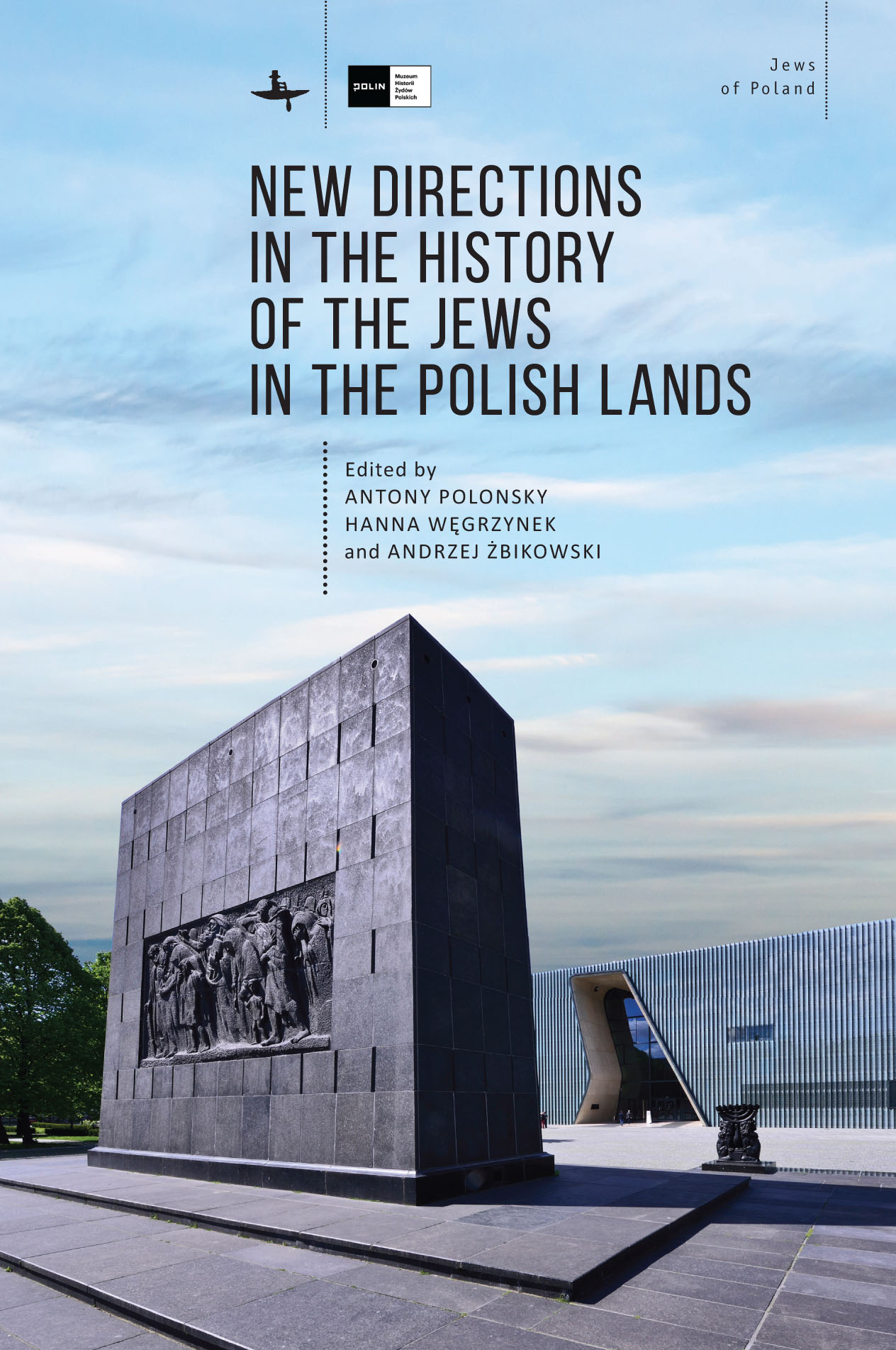 New Directions in the History of the Jews in the Polish Lands   Edited by  Antony Polonsky, Hanna Węgrzynek and Andrzej Żbikowski   Read on JSTOR  |  Purchase book