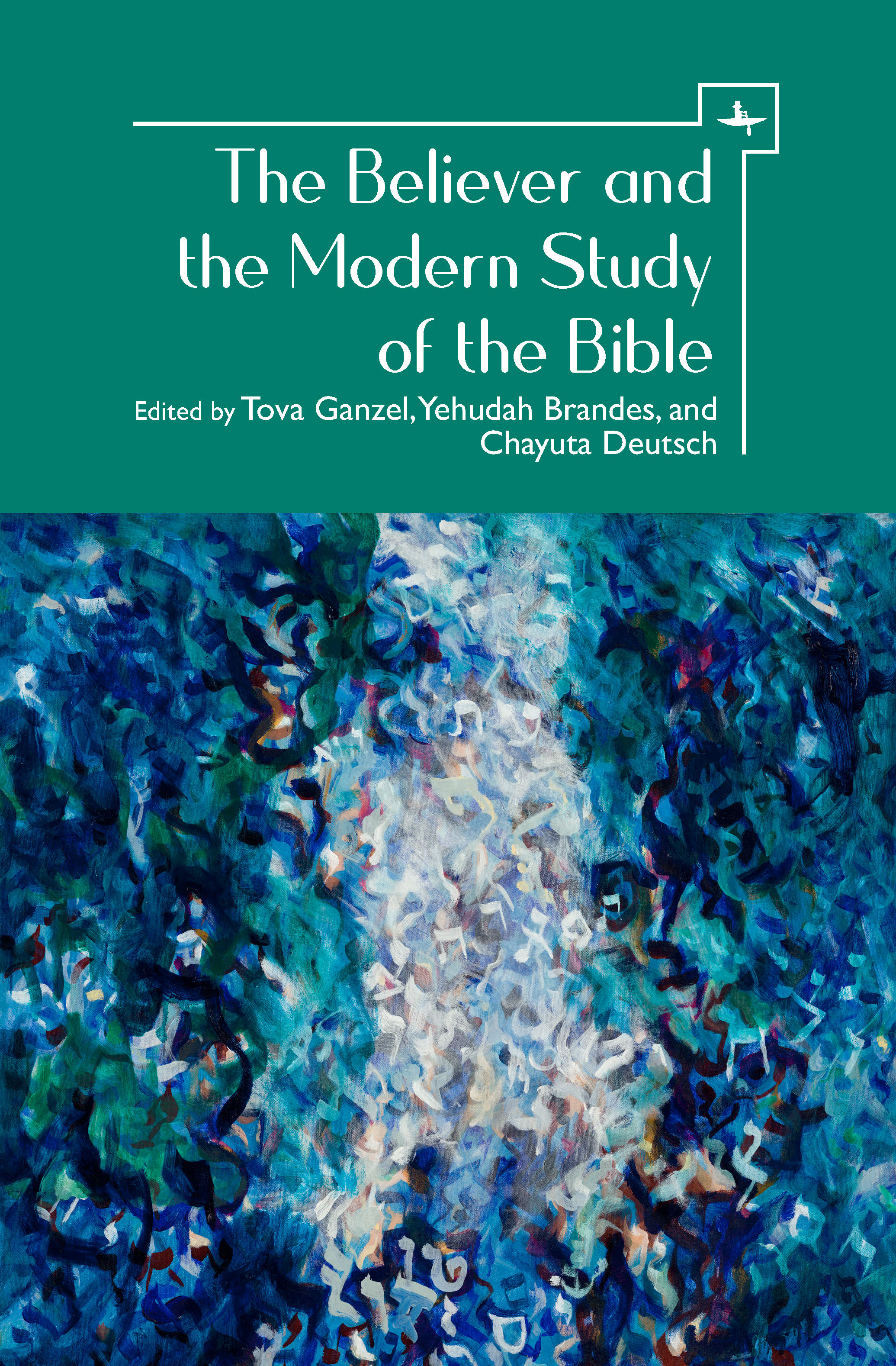 The Believer and the Modern Study of the Bible   Edited by  Tova Ganzel, Yehudah Brandes, and Chayuta Deutsch   Read on OAPEN  |  Purchase book
