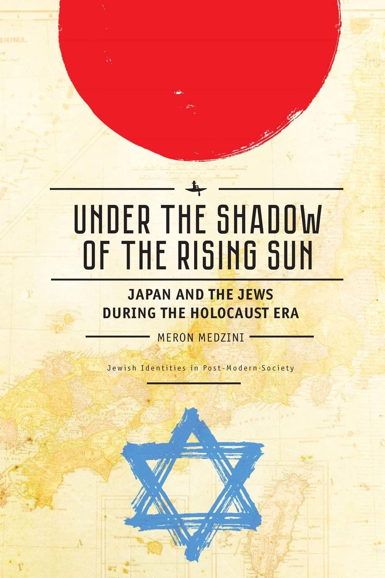 Under the Shadow of the Rising Sun: Japan and the Jews during the Holocaust Era  Meron Medzini   Read on OAPEN  |  Purchase book
