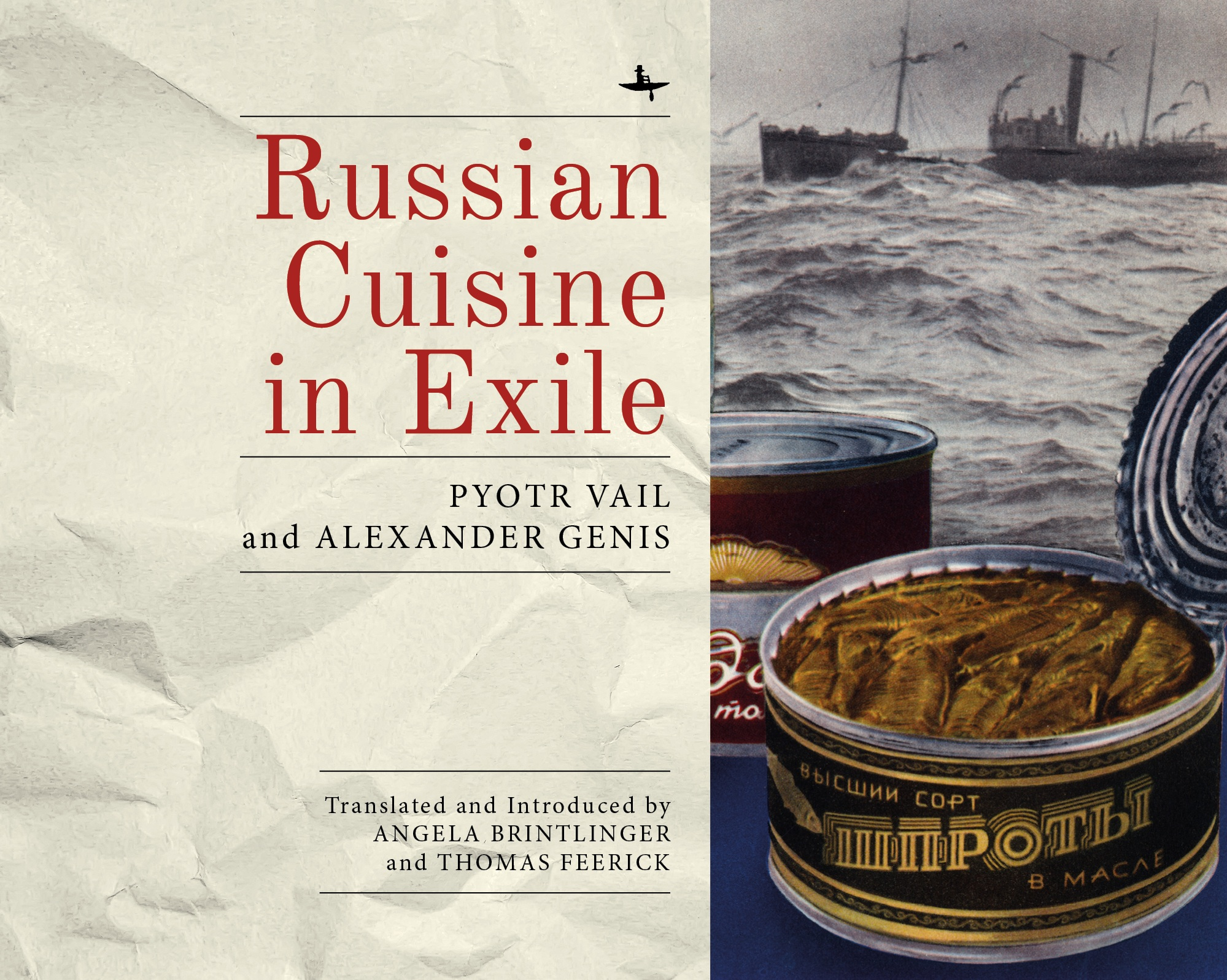 Russian Cuisine in Exile    by Pyotr Vail and Alexander Genis, translated from the Russian by Angela Brintlinger and Thomas Feerick