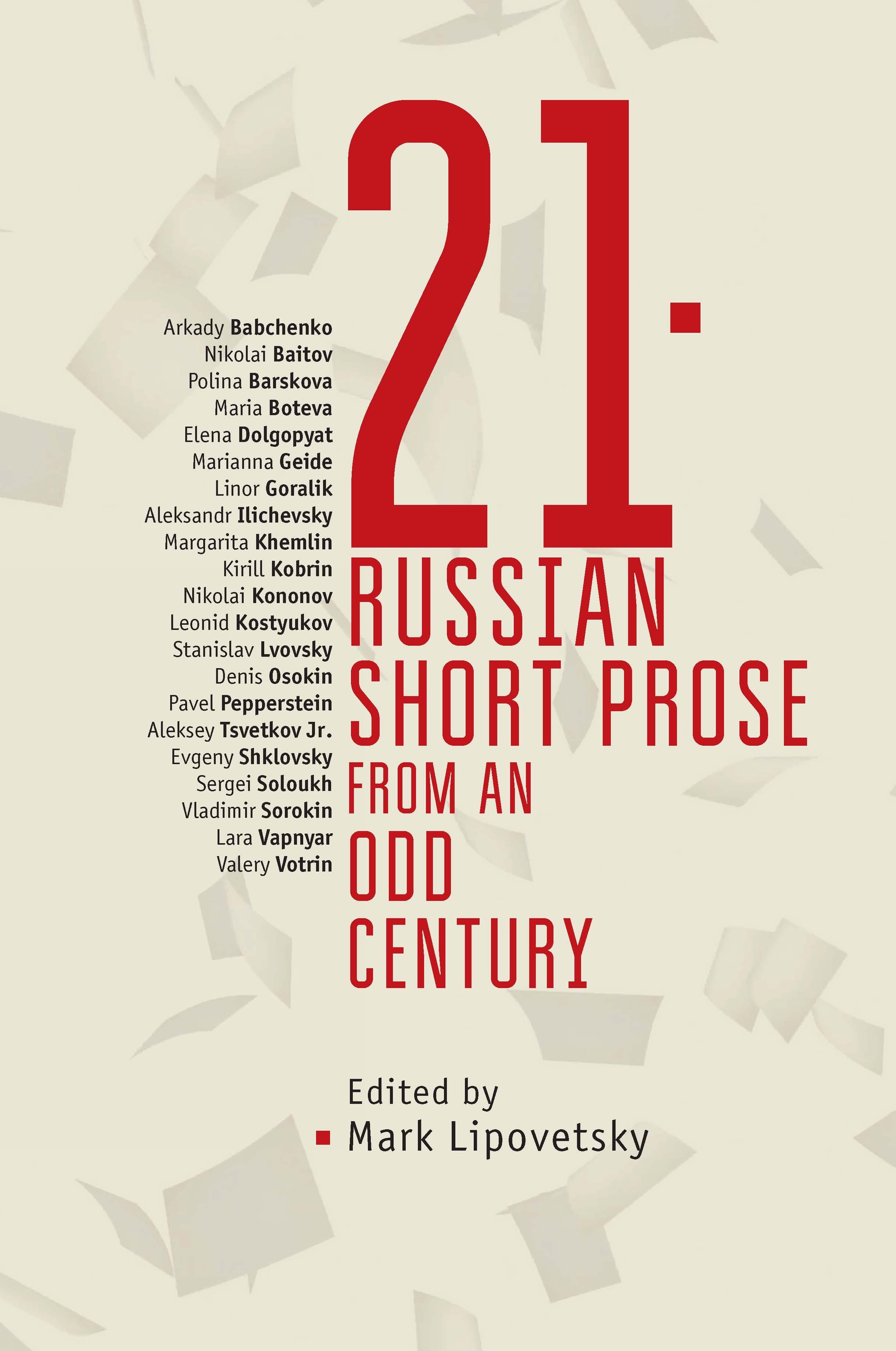 21: Russian Short Prose from an Odd Century   , edited by Mark Lipovetsky