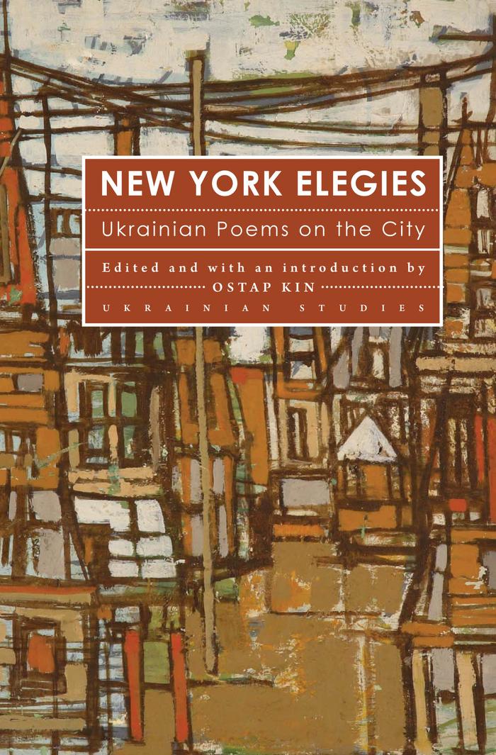 New York Elegies: Ukrianian Poems on the City   , edited by Ostap Kin