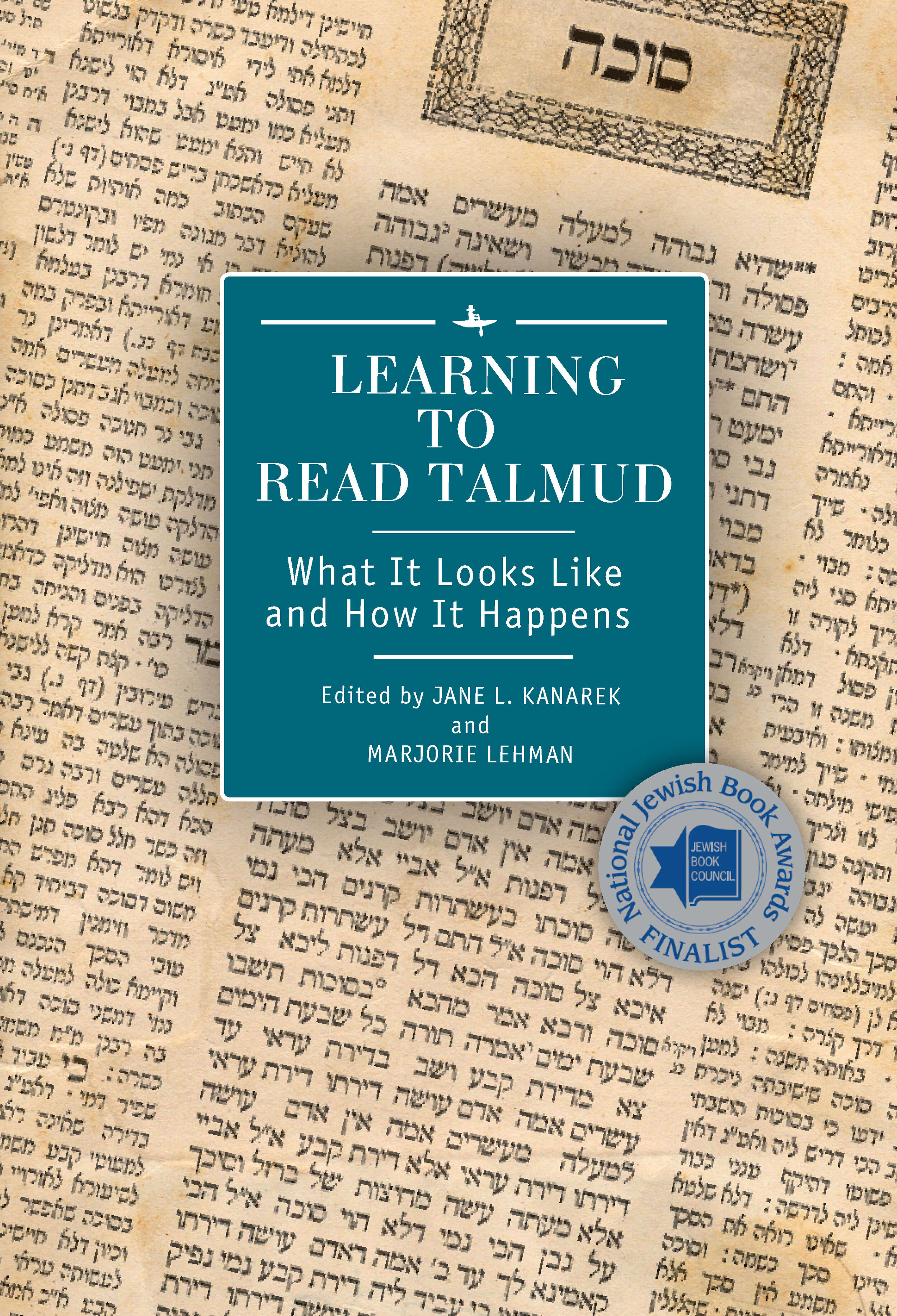 Learning to Read Talmud: What It Looks Like and How It Happens   Edited by  Jane L. Kanarek and Marjorie Lehman   Read on OAPEN     Purchase book