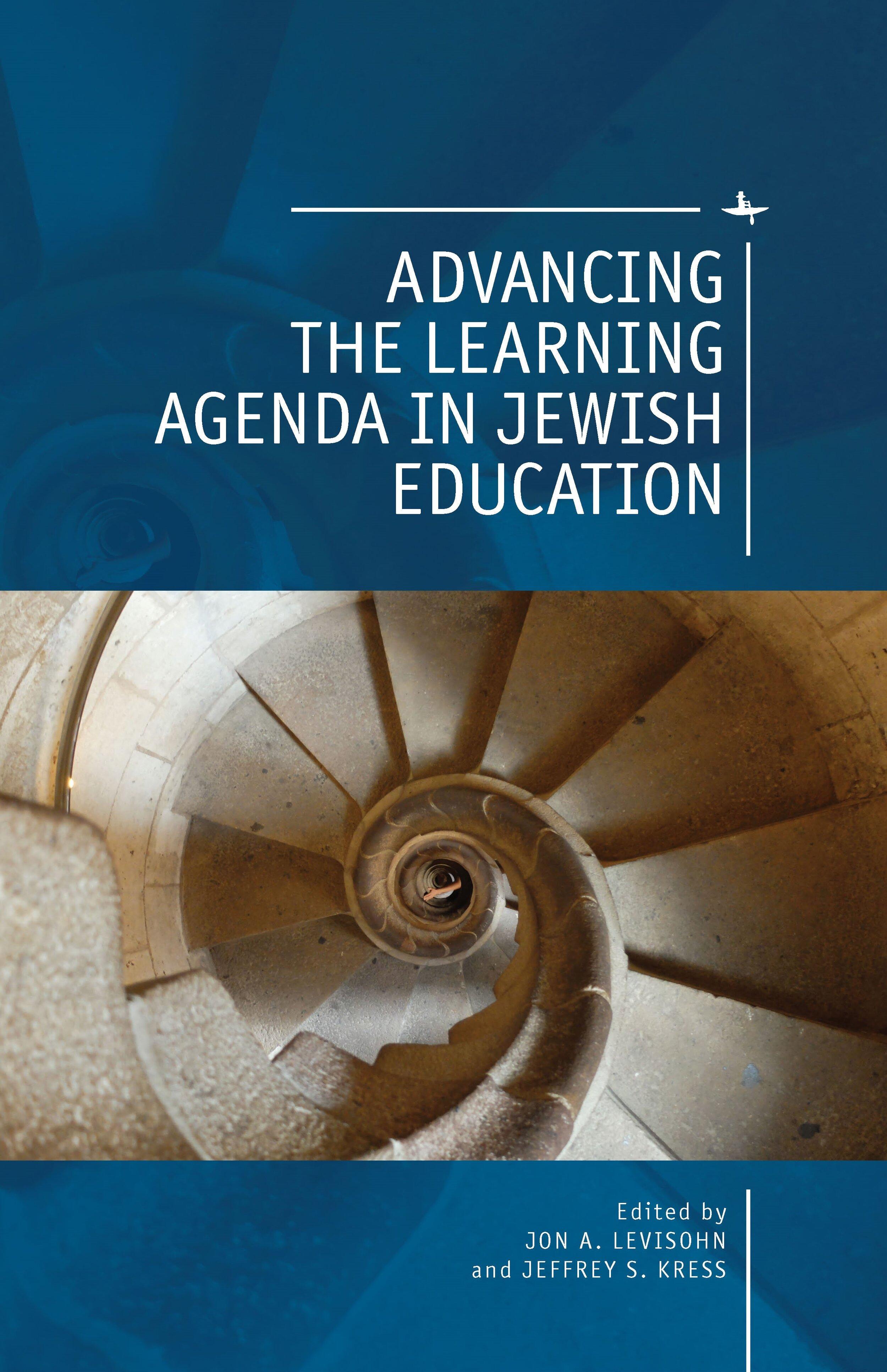 Advancing the Learning Agenda in Jewish Education   Edited by  Jon A. Levisohn & Jeffrey S. Kress   Read on OAPEN     Purchase book