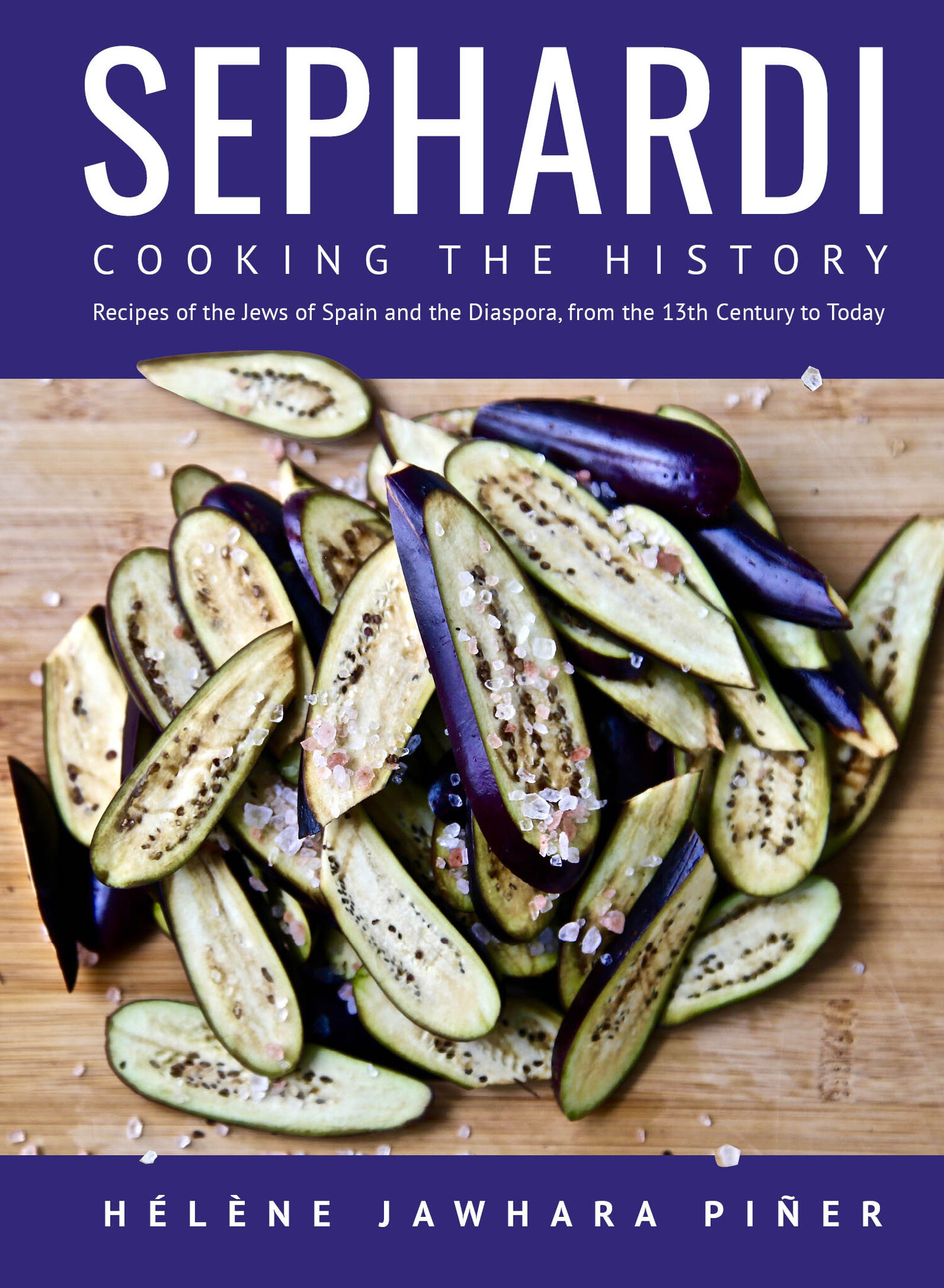 Sephardi Cooking The History Recipes Of The Jews Of Spain And The Diaspora From The 13th Century To Today Academic Studies Press