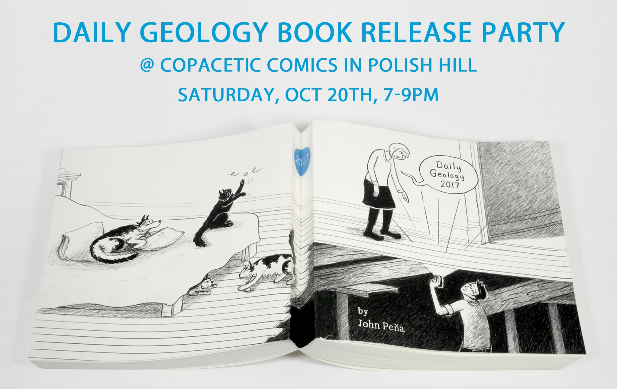 "Daily Geology Book Release Party  Saturday, October 20th, 7 - 9pm at Copacetic Comics in Pittsburgh, PA  Join Copacetic Comics in celebrating the release of John Peña's fourth annual collection of his long running series of narrative drawings, ""Daily Geology 2017."" Peña digs through the strata of each of his days to find the most telling moments and concisely presents it in a pithy drawing that doubles as a single panel comic strip. This hefty tome collects all of his drawings from 2017. For more information visit:  www.dailygeology.com  &  www.johnpena.net   The Copacetic Comics Company in Polish Hill, 3138 Dobson St, 3rd Floor, Pittsburgh, PA 15219 - Call (412) 251-5451 for more info.    FB Event Page (HERE)       Daily Geology Store (HERE)"
