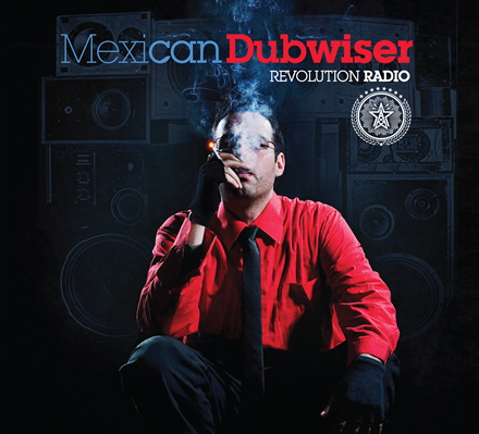 Mexican-Dubwiser---Revolution-Radio.png