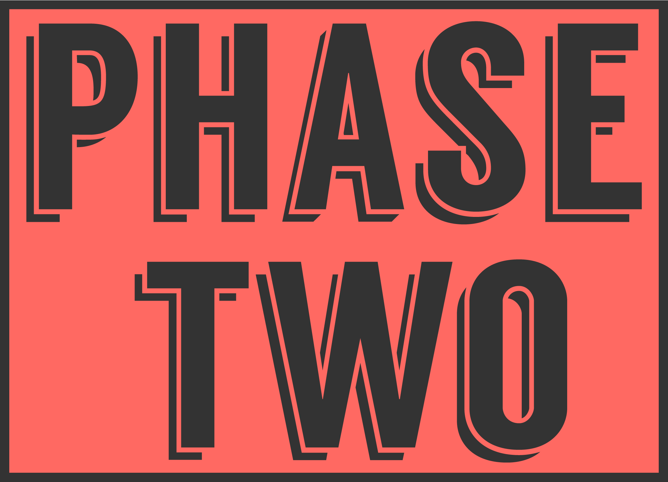 Wait! Complete Phase One prior to entering Phase Two,