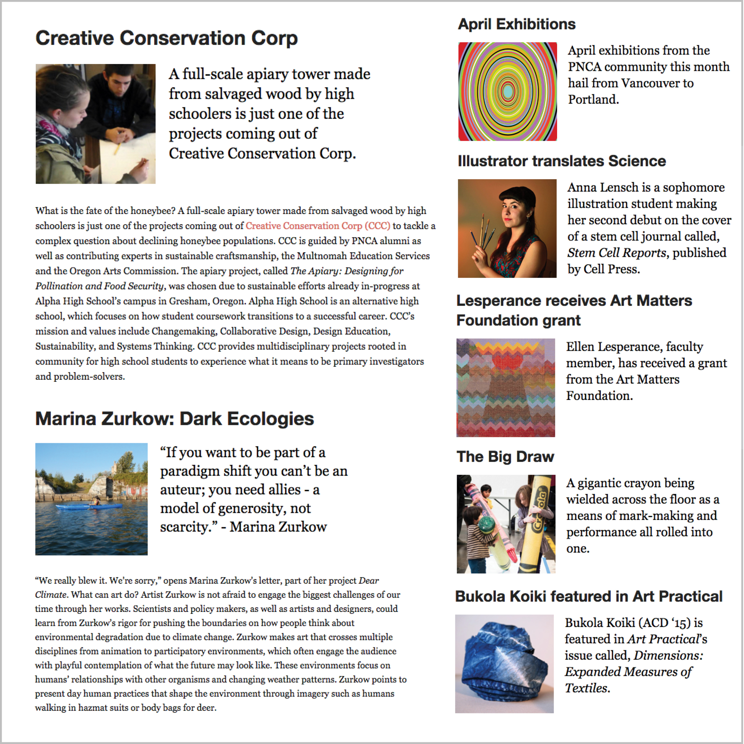 Above: Editorial work for PNCA. I have written feature and short articles for PNCA's online magazine. I have researched story leads for the communications office, and conducted interviews and image research.  LINK: Creative Conservation Corp article (top right image and text)