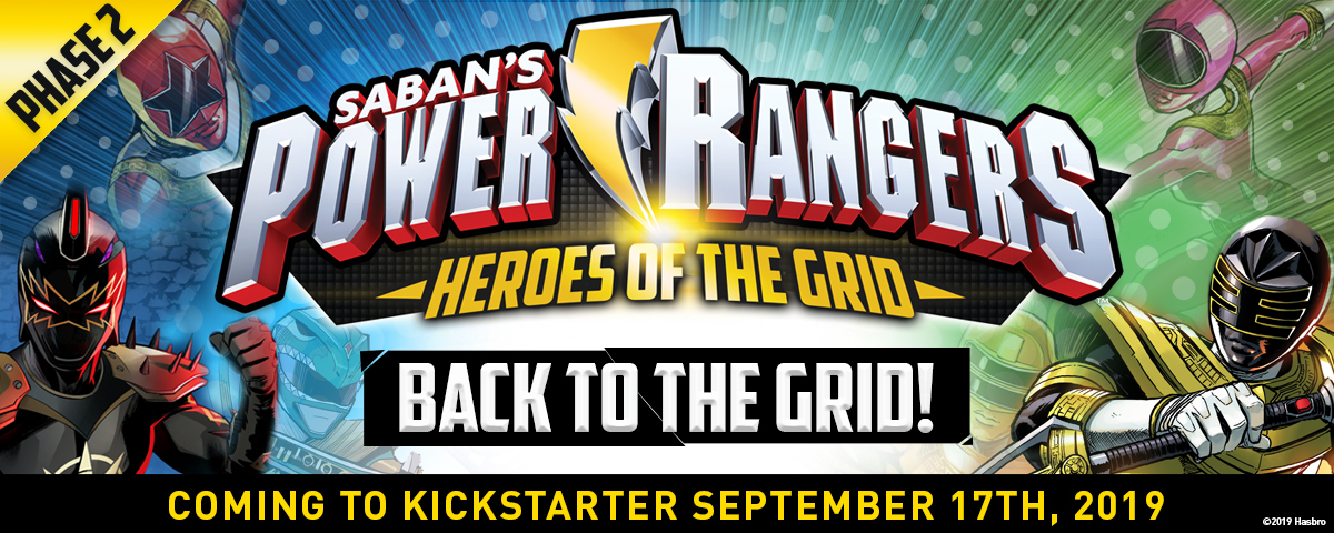 Power Rangers: Heroes of the Grid Phase 2- Back to the Grid - Coming to Kickstarter September 17 2019!