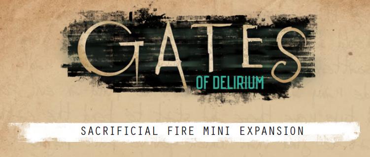 Gates of Delirium - Sacrificial Fire Mini Expansion!