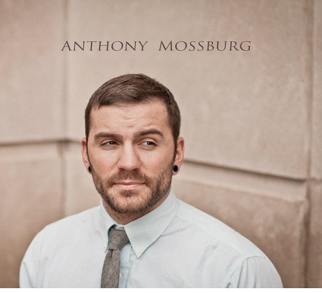ALBUM: ANTHONY MOSSBURG  © 2014 Anthony Mossburg  CLICK TO BUY ON ITUNES
