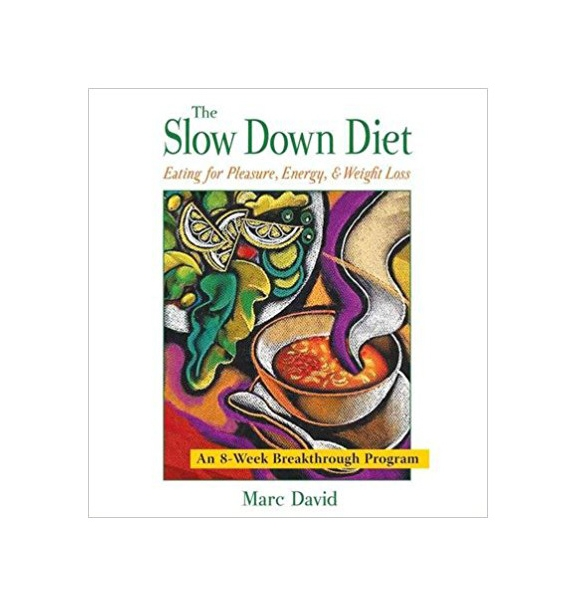 The Slow Down Diet by Marc David