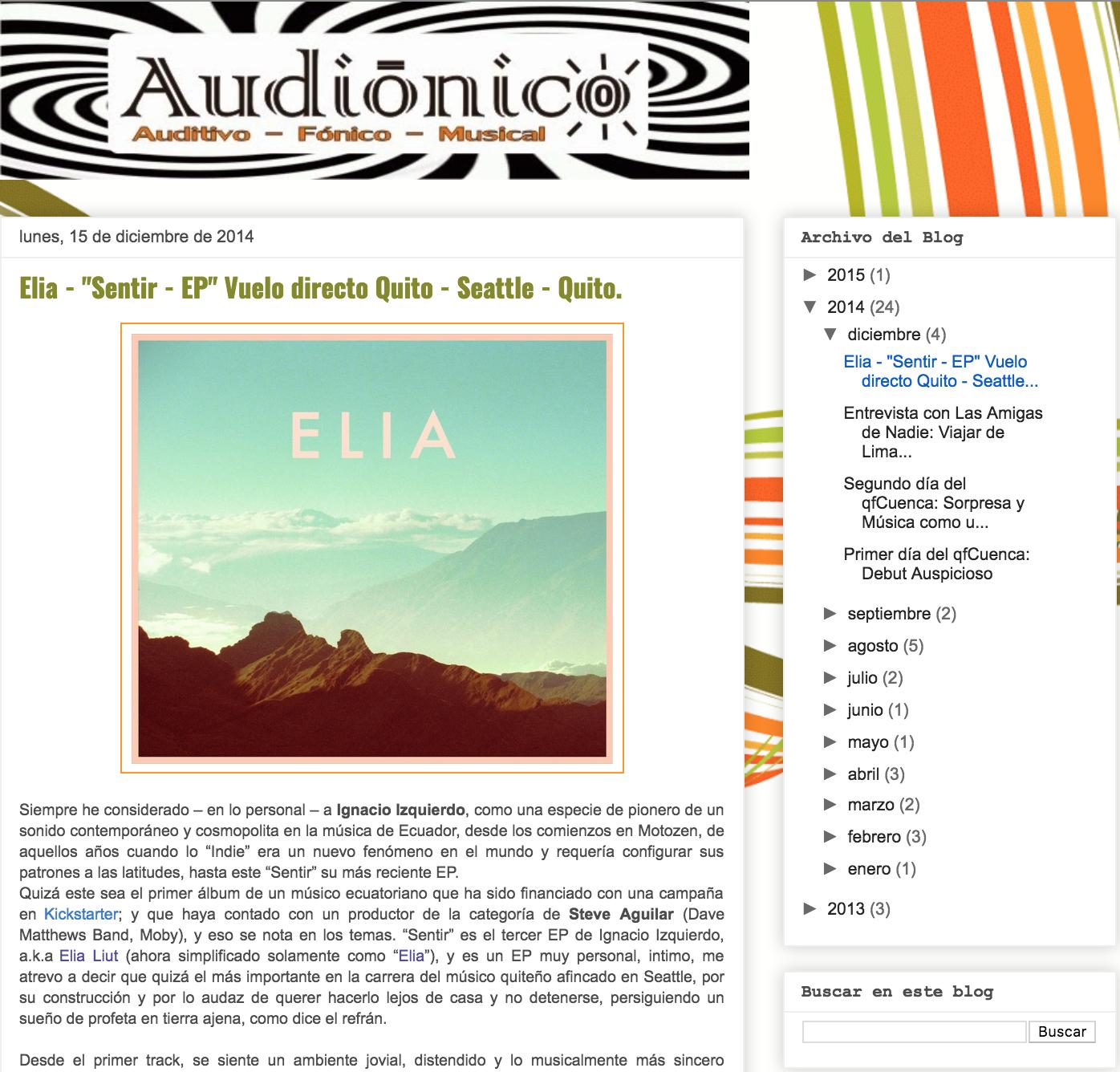 """AUDIÓNICO - """"Siempre he considerado – en lo personal – a Ignacio Izquierdo, como una especie de pionero de un sonido contemporáneo y cosmopolita en la música de Ecuador, desde los comienzos en Motozen, de aquellos años cuando lo """"Indie"""" era un nuevo fenómeno en el mundo y requería configurar sus patrones a las latitudes, hasta este """"Sentir"""" su más reciente EP."""""""