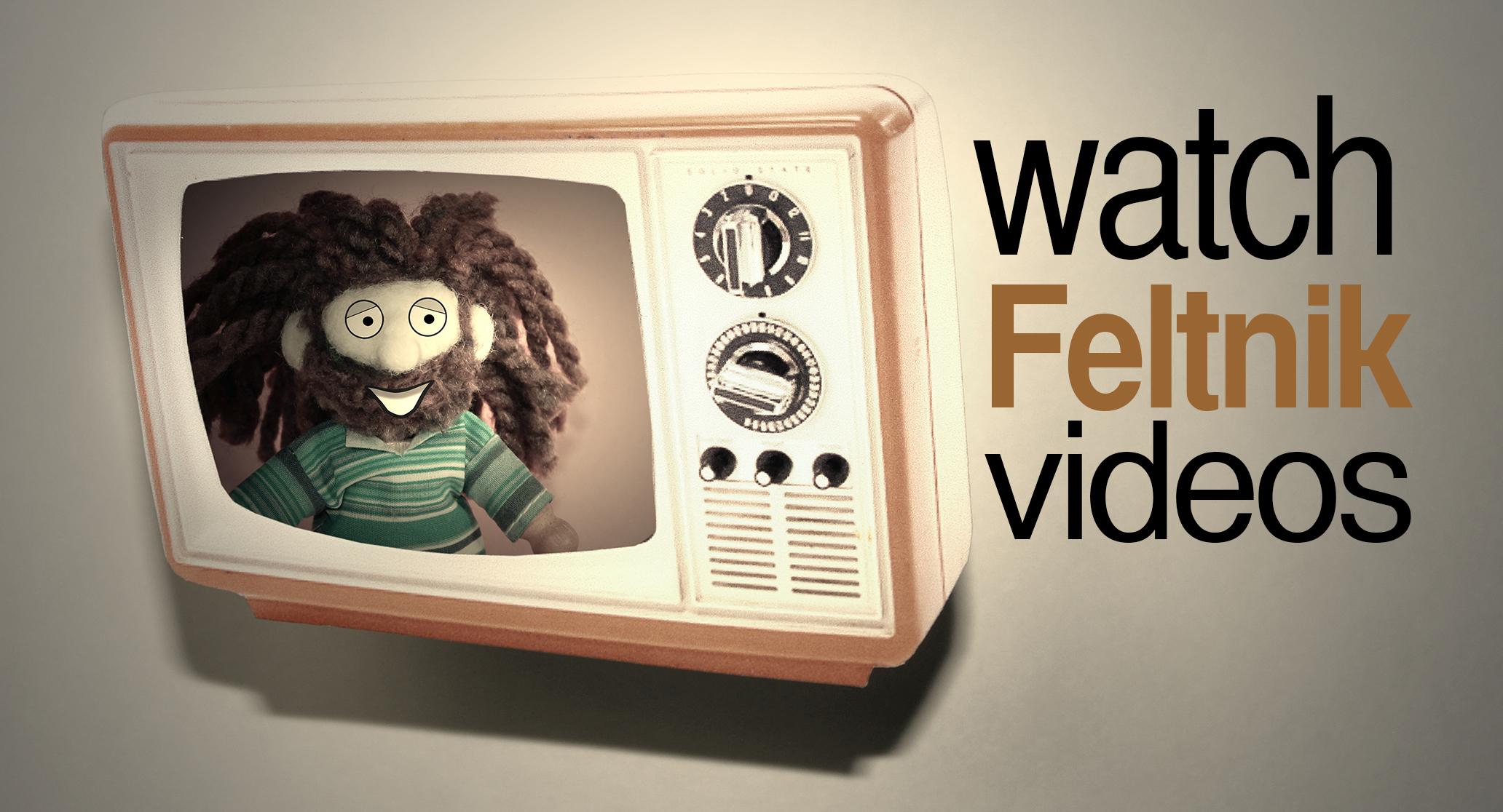 Watch Feltnik Videos
