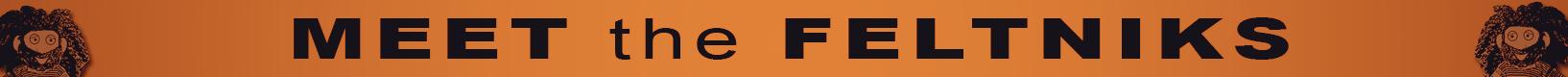 Meet_the_Feltniks_Banner.jpg