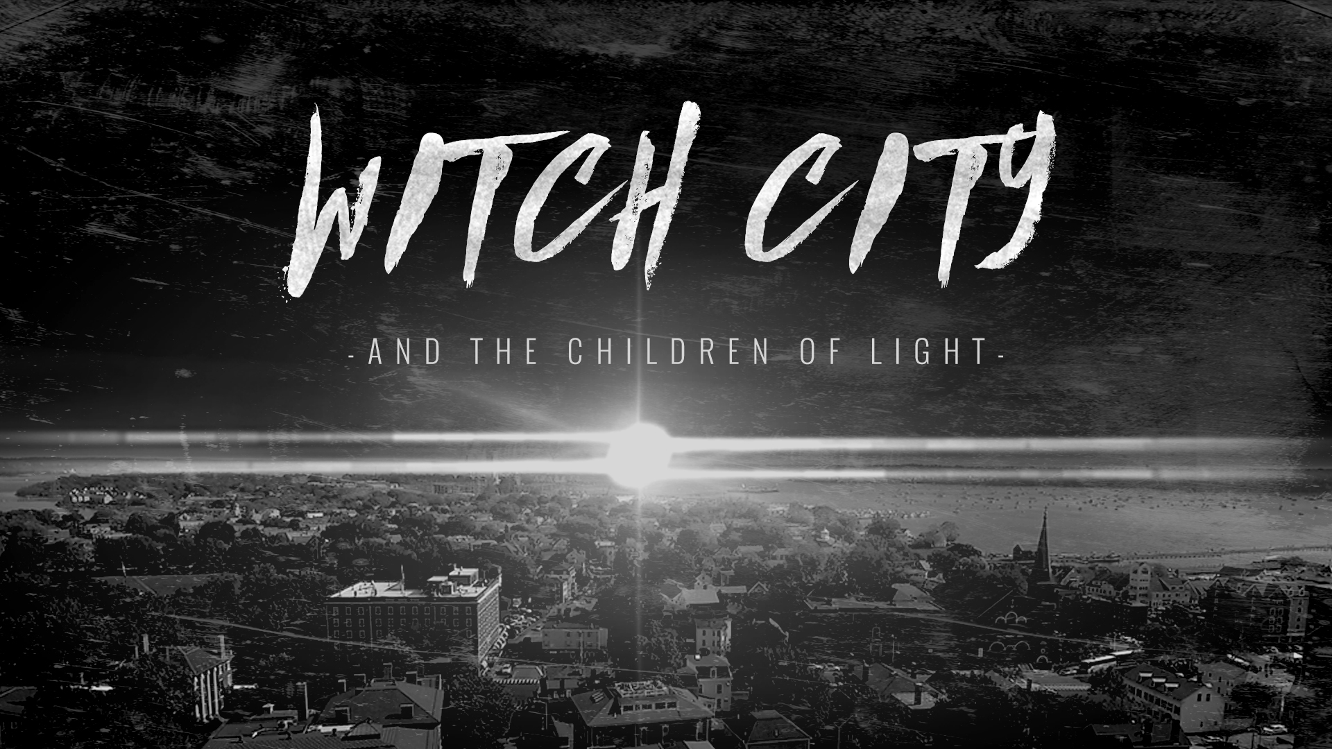 Witch City and the Children of Light (2017)