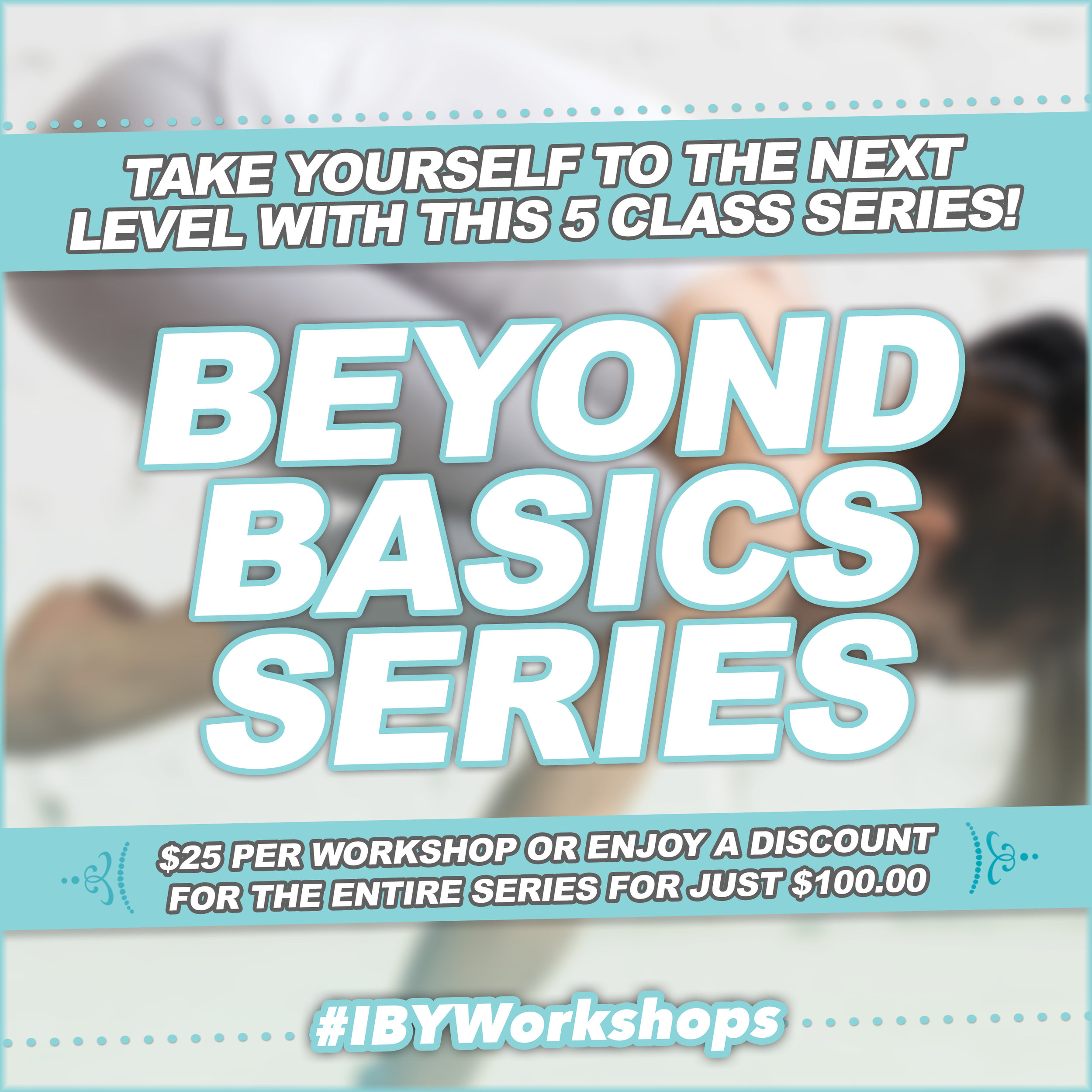 IBY-beyond-basics-series-ANNOUNCEMENT-2.jpg
