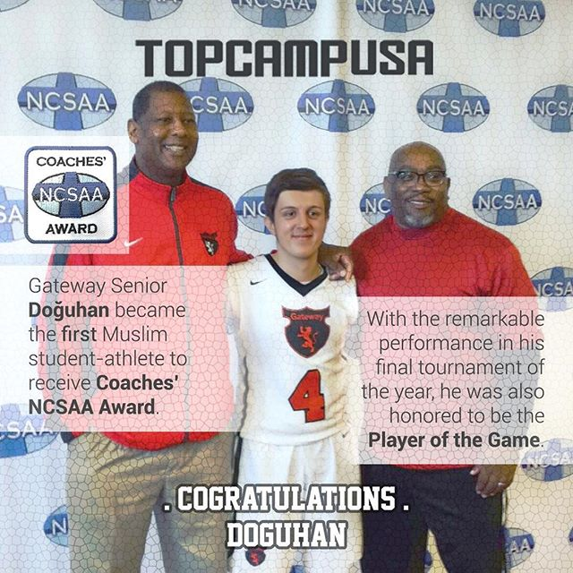 Gateway Senior @2.db.7 became the first Muslim student-athlete to receive Coaches' NCSAA Award. With the remarkable performance, he was also honored to be the Player of the Game. Congratulations Doguhan. #topcampusa #workhardplayhard #trusttheprocess