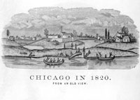 Chicago, 1820  Courtesy of Chicago History Museum