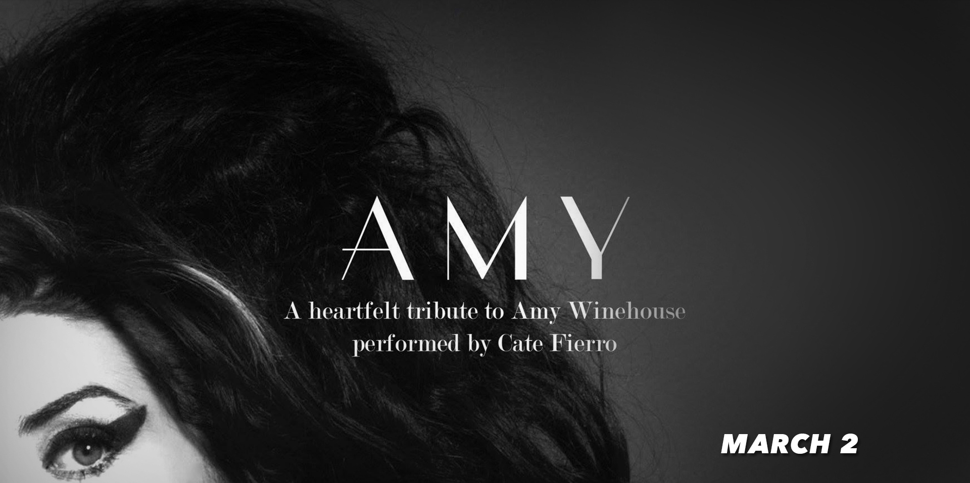AMY - A Heartfelt tribute to Amy Winehouse - Sultry R&B singer Cate Fierro lion-tames an 11-piece band in this smoldering tribute to Amy Winehouse, which is back by popular demand after igniting the club in January.