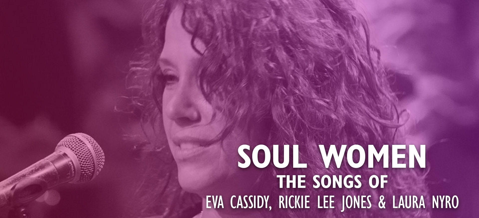 """Soul women - the music of Eva Cassidy, rickie lee jones & Laura Nyro - Cate Fierro follows this up with two of her frequent collaborators -- the vocalists Katie Gearty, and Leslie Ball – to bring us """"Soul Women,"""" celebrating Eva Cassidy, Laura Nyro and Rickie Lee Jones on Friday, Mar 8"""