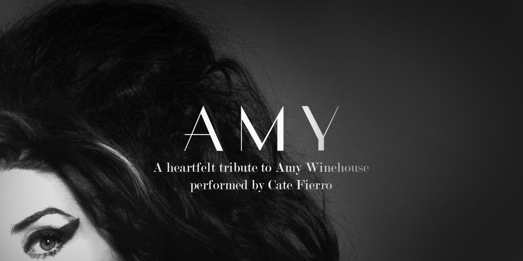 AMY - A heartfelt Tribute to Amy winehouse - Starring Cate Fierro