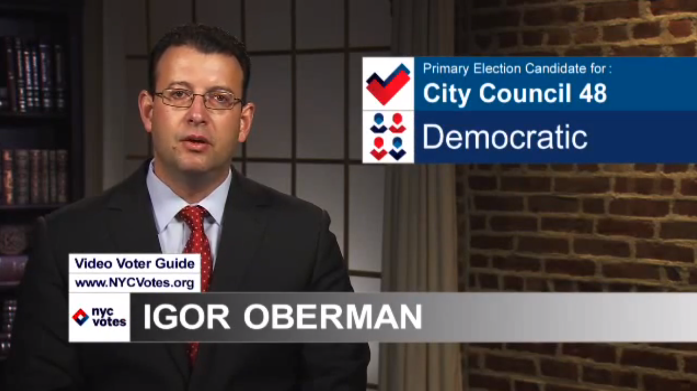 Former Taxi and Limousine Commission counsel  Igor Oberman  was admonished by the city's  Department of Investigation  for having used his office resources at the Taxi Commission to work on his campaign for the City Council in 2013, leading to a fine by the  Conflicts of Interest Board .  Source :  Igor Oberman/Campaign Finance Board YouTube Screen Shot