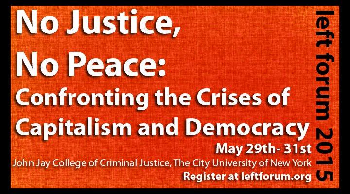 Register to attend the 2015 Left Forum. Source : Left Forum (Sponsored)