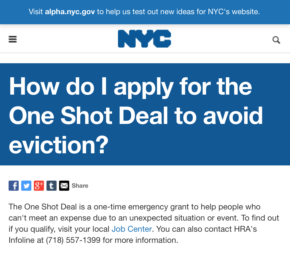 In calendar year 2016, the City of New York paid over $200 million to landlords on behalf of tenants in the form of rent arrear payments. The City makes available an emergency loan program, known as the  One Shot Deal , to tenants facing eviction and seeking emergency public assistance. The rent arrear payments do not include amounts paid under the Family Eviction Prevention Supplement (FEPS) program. Source : HRA/Public Domain