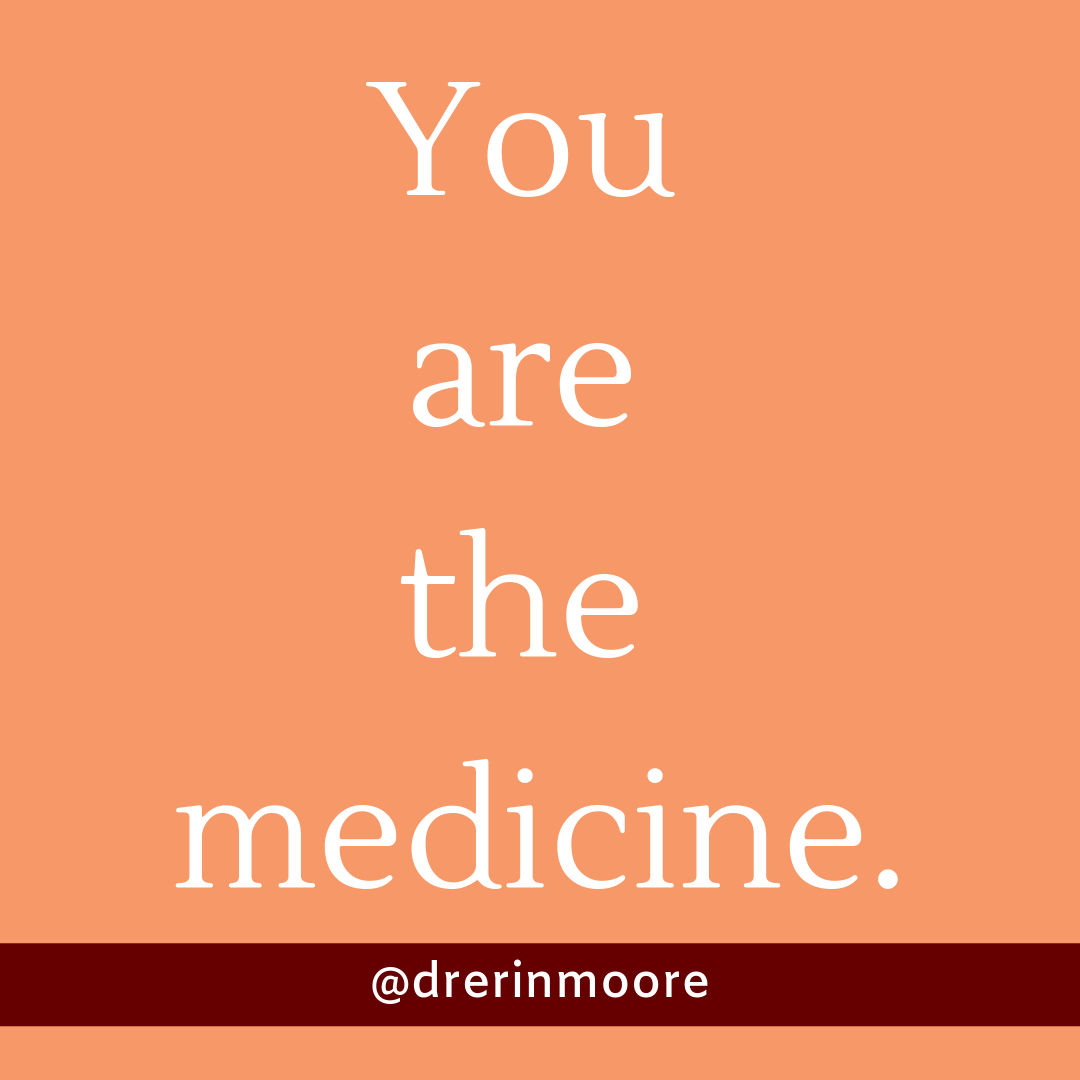 You are the medicine..png