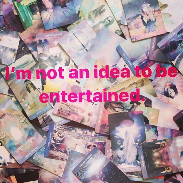 I'm not an idea to be entertained.  Msgs from @starchildtarot 🙏🏼 :  #tarot #tarotreadersofinstagram #tarotcards #tarotreading #messagesoflove #truthbomb #selflove