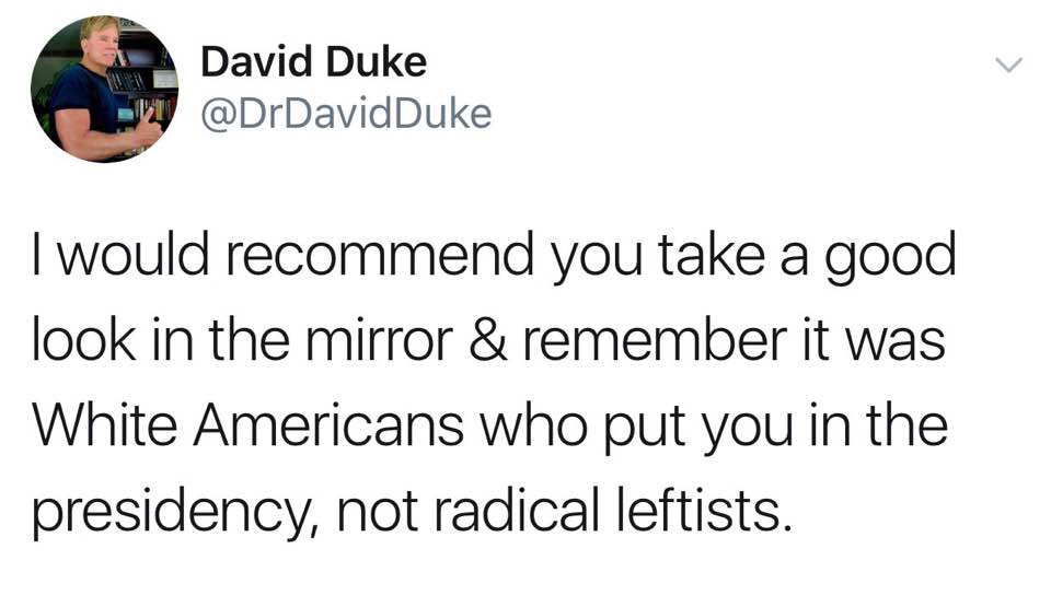 David Duke,former Imperial Wizard of the Ku Klux Klan, responding to President Trump's tweet regarding the protest. I 100% agree with him, funny enough.