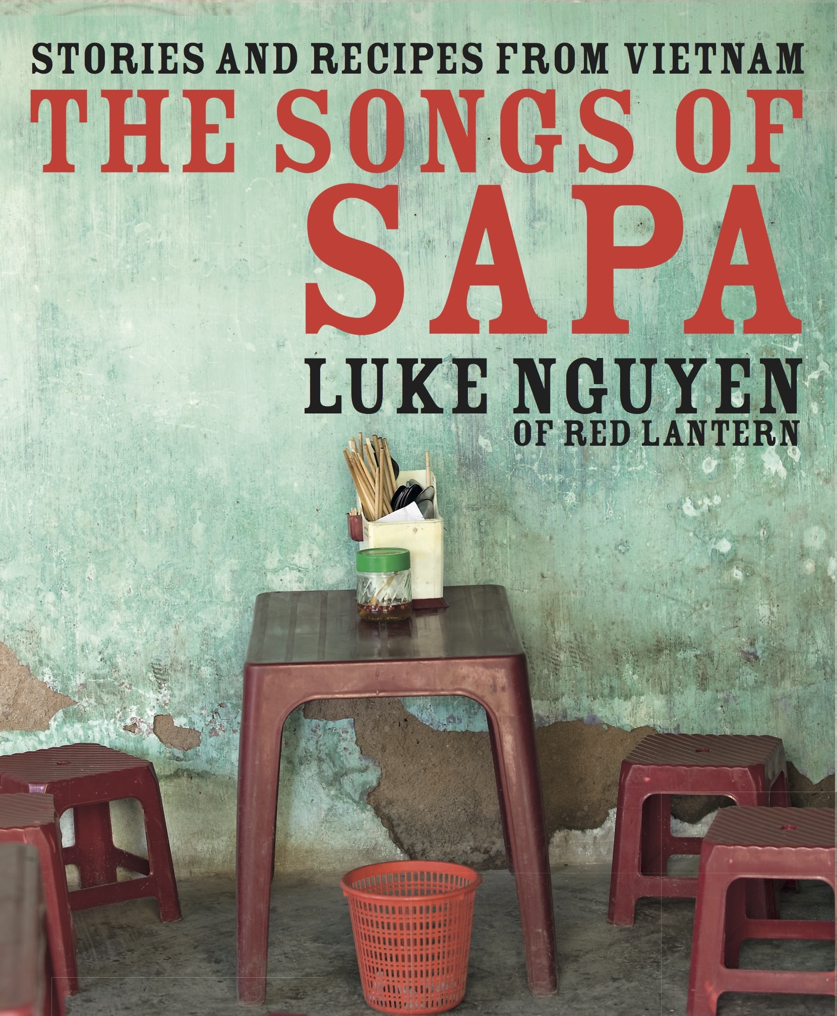 The Songs of Sapa by Luke Nguyen (of Red Lantern)