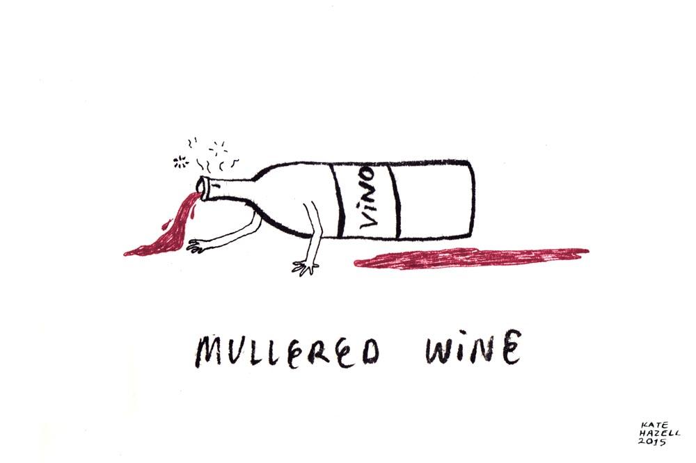 17.Mullered wine_KATE HAZELL_BADVENT_2015.jpg