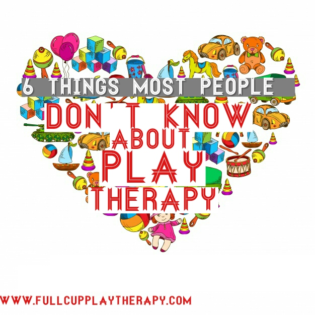 6thingsmostpeopledontknowaboutplaytherapy