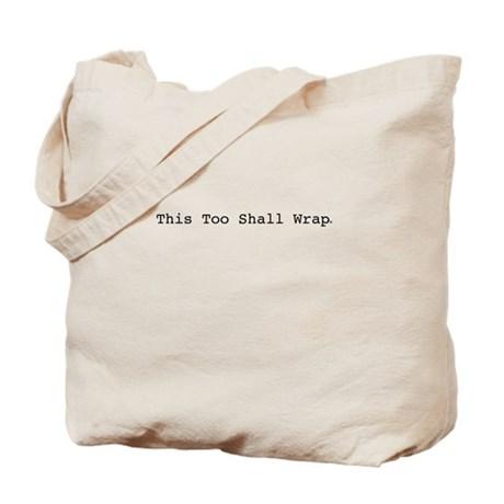 this_too_shall_wrap_tote_bag.jpg