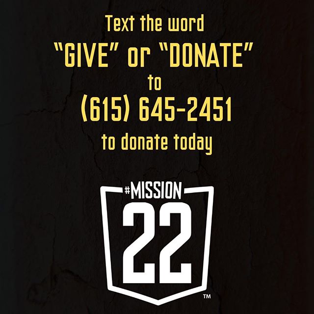 "Direct donations are one of the most effective ways to help our mission. In fact, 85% of all donations go directly to Mission 22 programs. Your support enables us to get veterans treatment when they need it most: Right now.  And now donations are even easier than ever. Simply, text the word ""give"" or ""donate"" to (615) 645-2451. #mission22 #unitedweheal"
