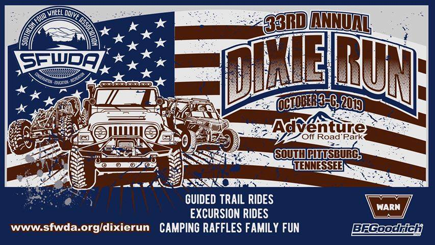 Dixie Run 33 October 3-6, 2019 8:00 a.m. to 8:00 p.m. (all three days) Adventure Off Road Park 1040 Ellis Cove Rd, South Pittsburg, TN 37380